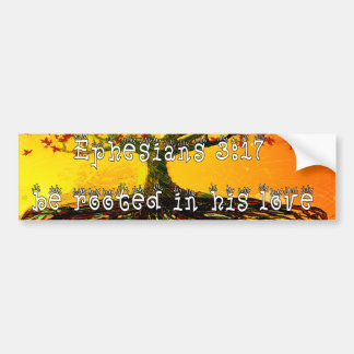 Be Rooted In His Love Ephesians 3:17 Bumper Sticker