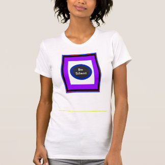 Be Silent The MUSEUM Zazzle Gifts T-Shirt