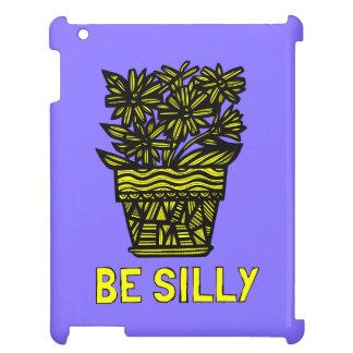 """Be Silly"" 631 Art iPad Case"