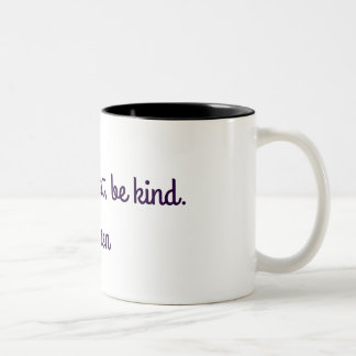 Be silly, be honest, be kind. - emerson Two-Tone coffee mug