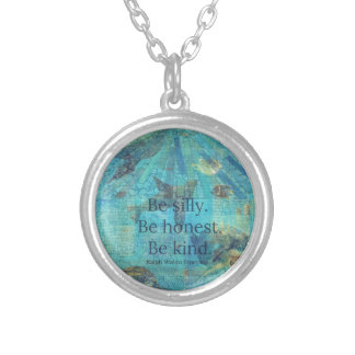 Be silly. Be honest. Be kind quote Silver Plated Necklace