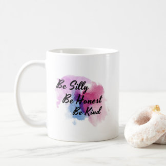 Be silly Be honest Be kind watercolor mug