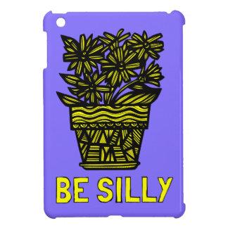 """Be Silly"" iPad Mini Case"