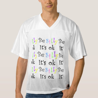 Be Silly It's Ok-football jersey