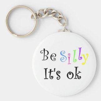 Be Silly It's ok-keychain Basic Round Button Key Ring