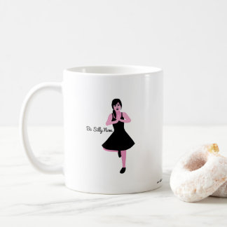 Be Silly Now Mug