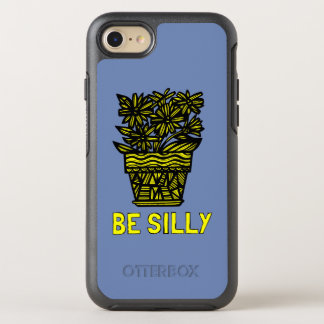 """""""Be Silly"""" Otterbox Case"""