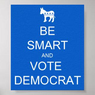 BE SMART VOTE DEMOCRAT POSTER