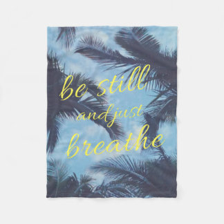 Be Still and Just Breathe Fleece Blanket