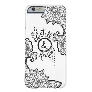 Be Still and Know Barely There iPhone 6 Case