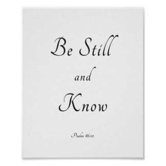 Be still and know, bible verse poster, psalm 46:10 poster