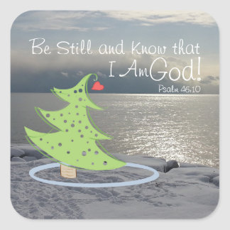 Be Still and Know God Bible Verse, Christmas Square Sticker