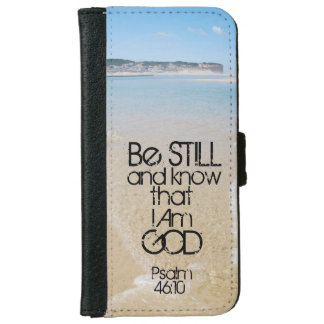 Be Still and Know I AM GOD Scripture Psalm 46:10 iPhone 6 Wallet Case