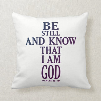 BE STILL AND KNOW THAT I AM GOD CUSHION