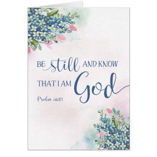 Be Still and Know that I am God, Ps 46:10 Card