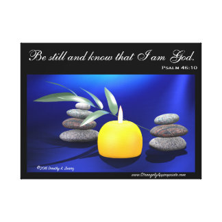 Be still and know that I am God. (Psalm 46:10) Canvas Print