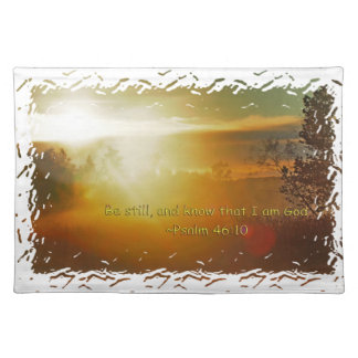 BE STILL AND KNOW THAT I AM GOD -PSALM 46:10 PLACEMAT