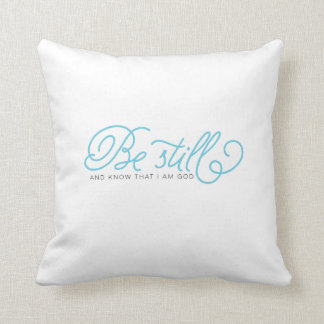 Be Still and Know | turquoise typography Cushion