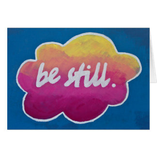 """Be Still"" Inspirational Greeting Card"