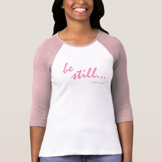 Be Still Know I Am God Bible Verse Tee Psalm 46:10