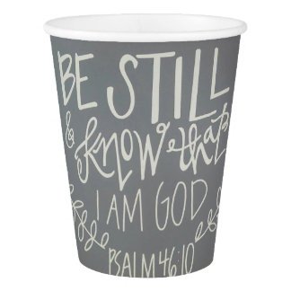 Be Still & Know That I Am God Paper Cup, 9 oz Paper Cup