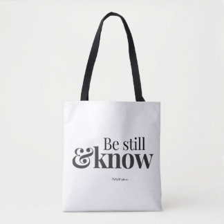 Be Still & Know Tote Bag