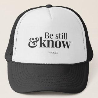 Be Still & Know Trucker Hat