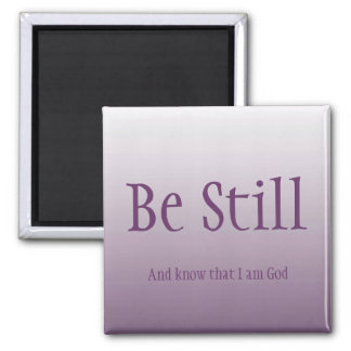 Be Still Magnet