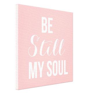 Be Still My Soul Canvas Canvas Print