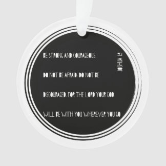 """""""Be Strong and Courageous"""" Bible verse from Joshua Ornament"""