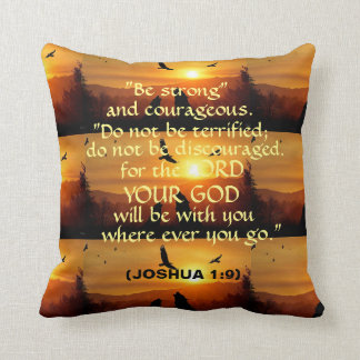 """""""BE STRONG AND COURAGEOUS"""" THROW PILLOW & SUNSET"""
