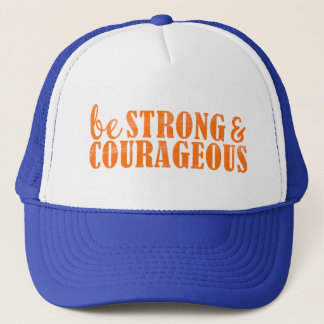Be Strong and Courageous Trucker Hat