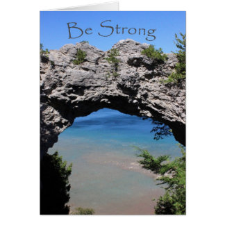 Be Strong - Arch Rock Encouragement Card