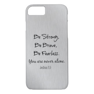 Be Strong, Be Brave, Be Fearless Christian Quote iPhone 8/7 Case