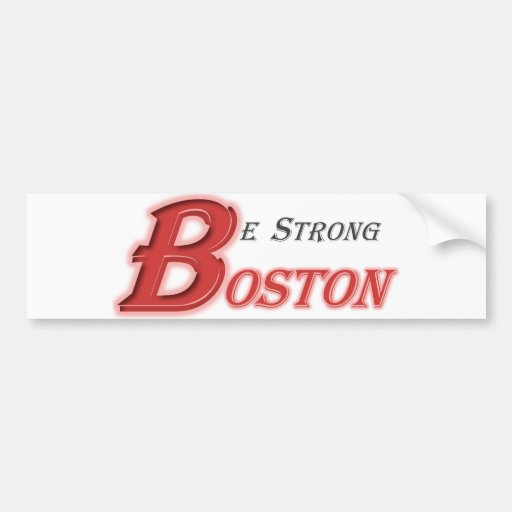 Be Strong Boston Bumper Sticker