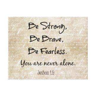 Be Strong, Brave Fearless Bible Verse Quote Canvas Print