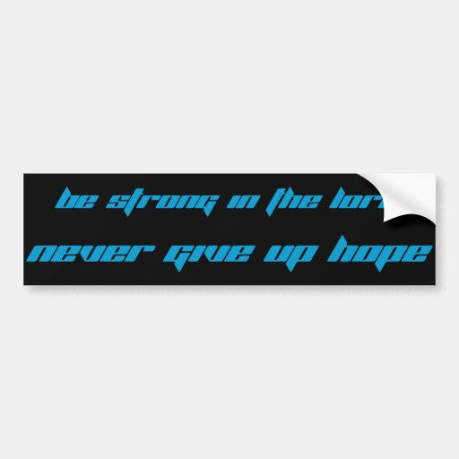 Be Strong Bumper Stickers