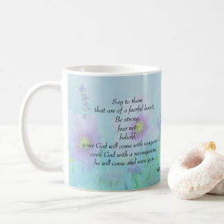 Be Strong, Fear Not, Isaiah 35:4 Coffee Mug