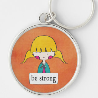 be strong - girl with a message - keychain
