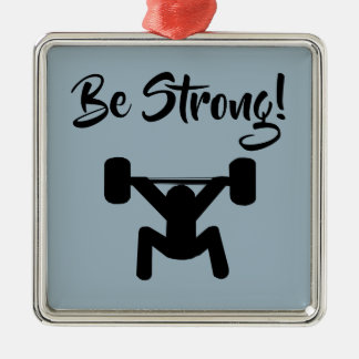 Be Strong Metal Ornament