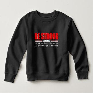 Be STRONG Psalm 31:24 Sweatshirt