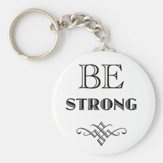 Be Strong T-Shirts and Gear Key Ring