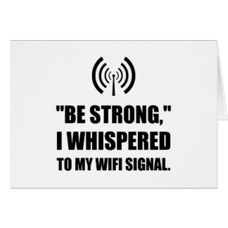 Be Strong Wifi Signal Card