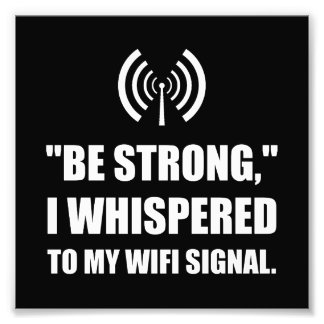 Be Strong Wifi Signal Photo Art