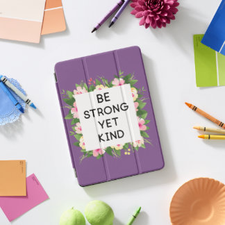 be strong yet kind floral frame quote ipad case