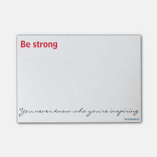 Be strong. You never know who you're inspiring. Post-it® Notes