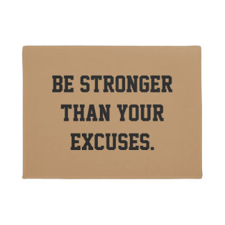 Be stronger than your excuses. Motivational Quote Doormat