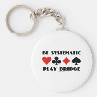 Be Systematic Play Bridge (Four Card Suits) Key Chain