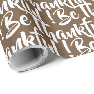 Be Thankful Brown & White Wrapping Paper