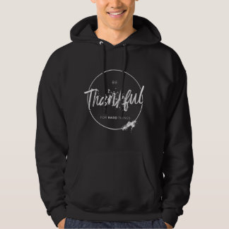 """Be Thankful""Inspirational Dark Hoodie"